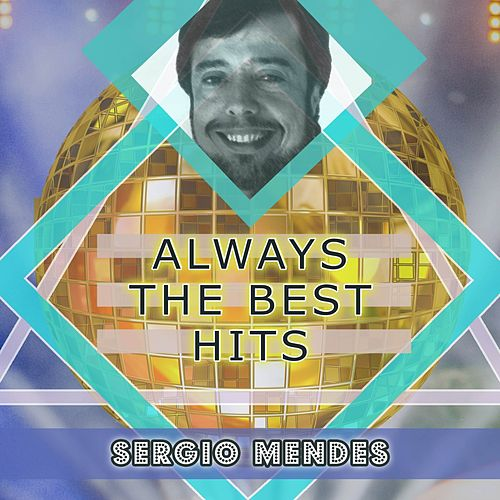 Always The Best Hits by Sergio Mendes
