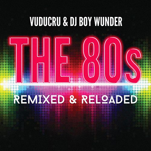 The 80s - Remixed & Reloaded de Various Artists