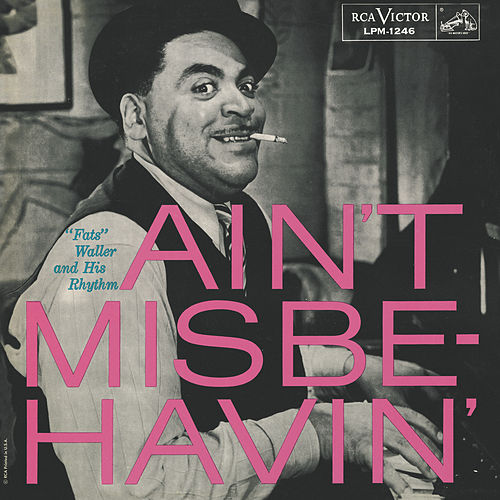 Ain't Misbehavin by Fats Waller