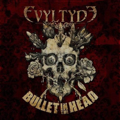 Bullet In The Head by Evyltyde