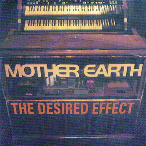 Desired Effect Live von Mother Earth