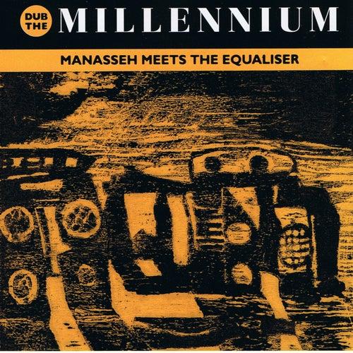 Dub the Millenium (Manasseh Meets the Equaliser) de Manasseh Meets The Equalizer