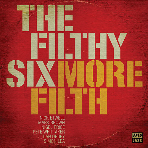 More Filth by The Filthy Six