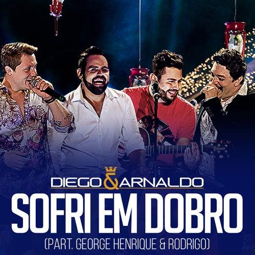 Sofri em Dobro (Ao Vivo) de Diego & Arnaldo