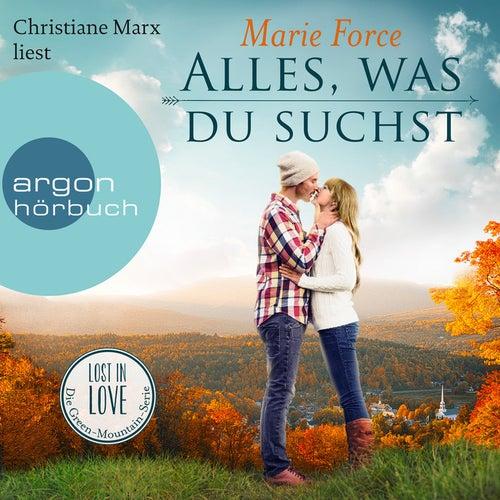 Alles, was du suchst - Lost in Love - Die Green-Mountain-Serie, Band 1 (Ungekürzte Lesung) von Marie Force