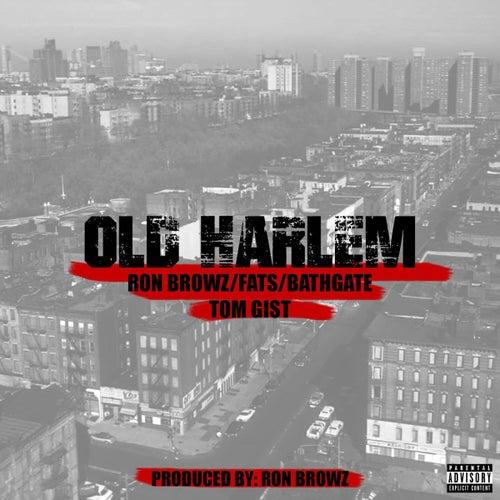 Old Harlem (feat. Fats, Bathgate & Tom Gist) von Ron Browz