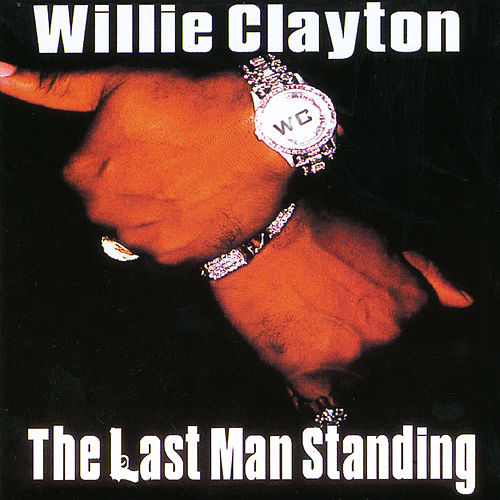 The Last Man Standing by Willie Clayton
