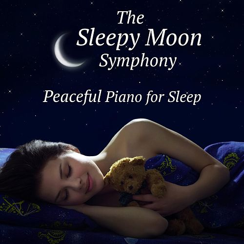 Peaceful Piano for Sleep by The Sleepy Moon Symphony