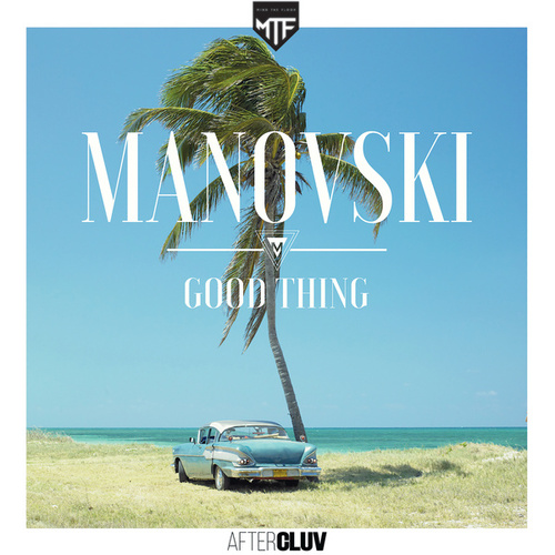 Good Thing (Radio Edit) de Manovski