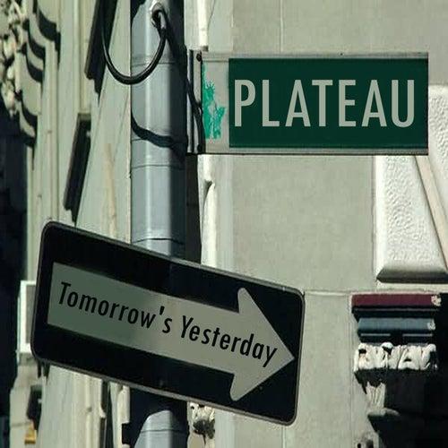 Tomorrow's Yesterday de Plateau