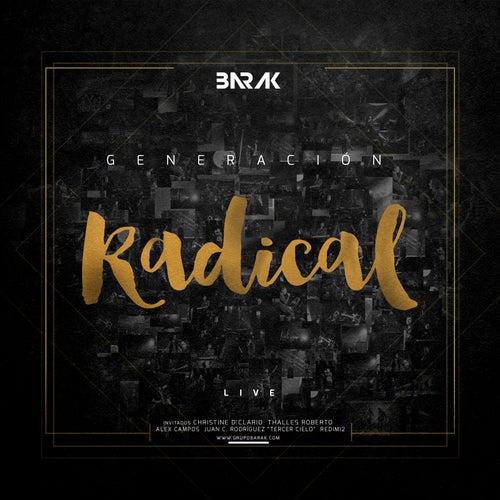 Generacion Radical de Barak