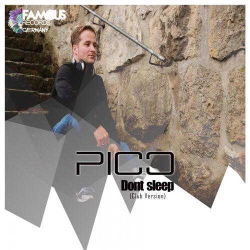 Dont Sleep (Club Version) by Pico