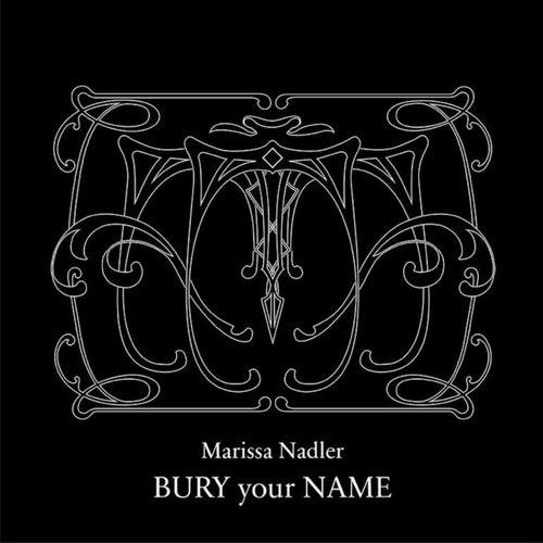 Bury Your Name von Marissa Nadler