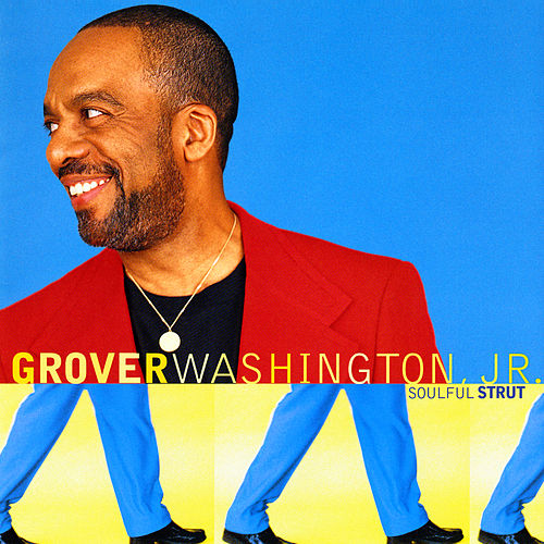 Soulful Strut de Grover Washington, Jr.
