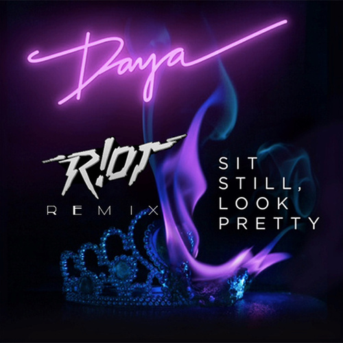 Sit Still, Look Pretty (R!OT Remix) de Daya