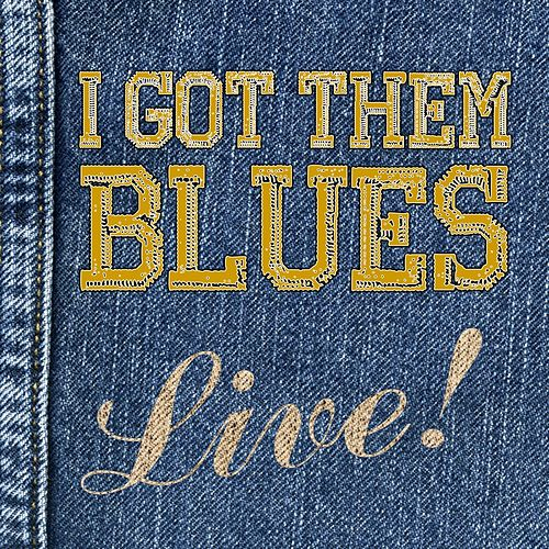 I Got Them Blues, Live! de Various Artists