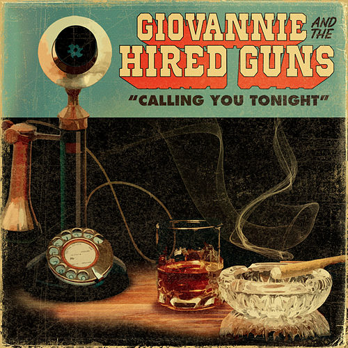 Calling You Tonight by Giovannie and the Hired Guns