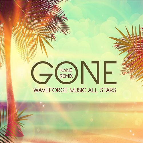 Gone (Kane Remix) by Waveforge Music All Stars