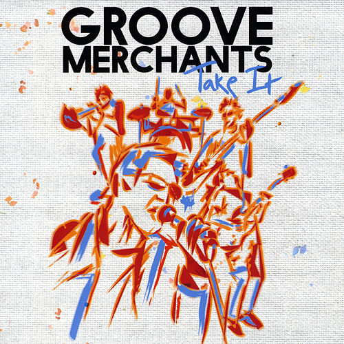 Take It by The Groove Merchants