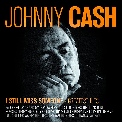 I Still Miss Someone - Greatest Hits de Johnny Cash