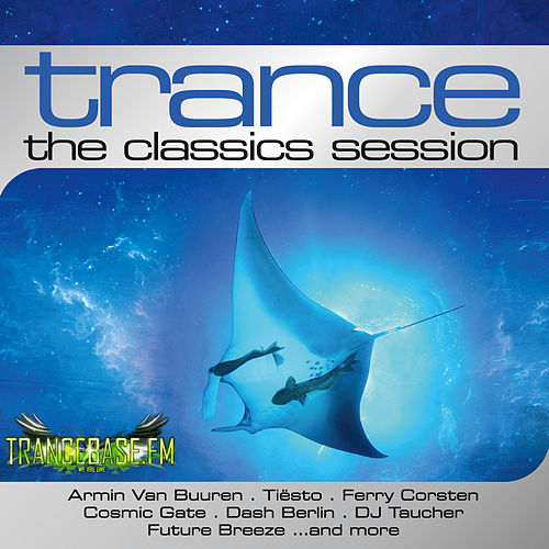 Trance: The Classics Session von Various Artists