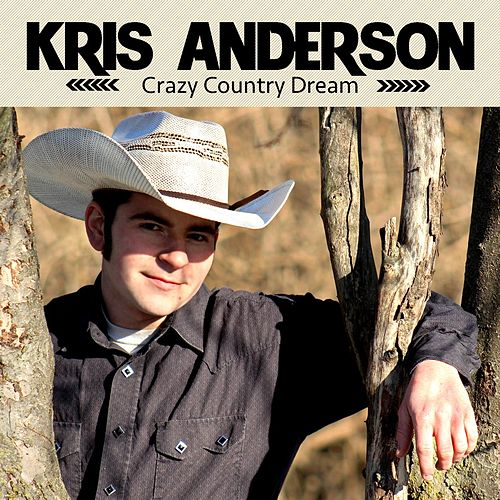 Crazy Country Dream by Kris Anderson