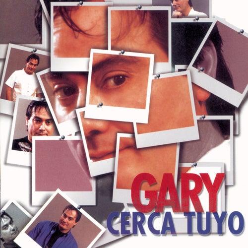 Cerca Tuyo de Gary