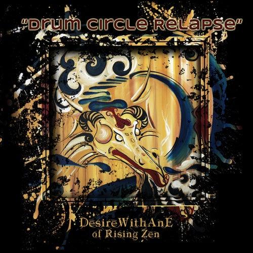 Drum Circle Relapse von Desire
