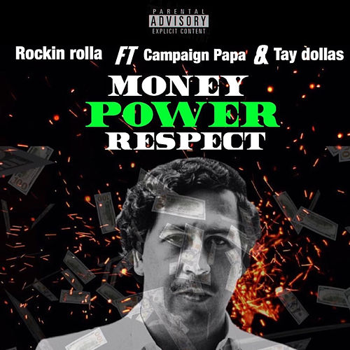 Money Power Respect (feat. Campaign Papa & Tay Dollas) von Rockin Rolla