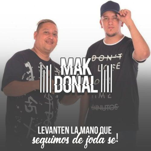 Levanten las Manos Que Seguimos de Joda, Se! de Mak Donal