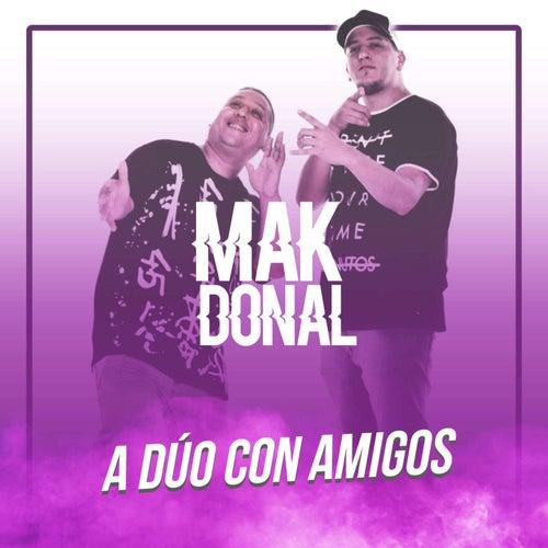 A Duo Con Amigos de Mak Donal