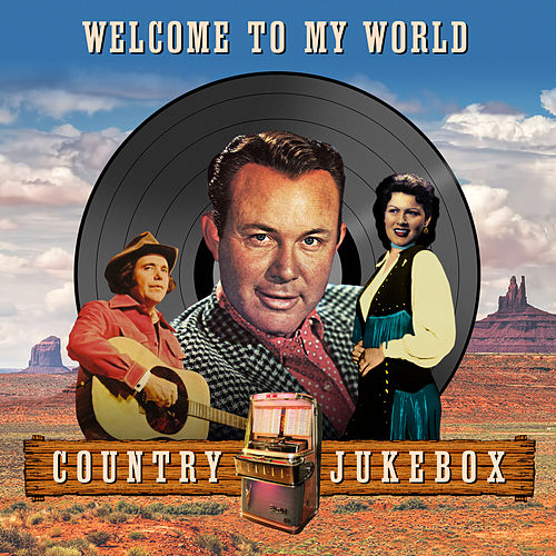 Welcome to My World - Country Jukebox de Various Artists