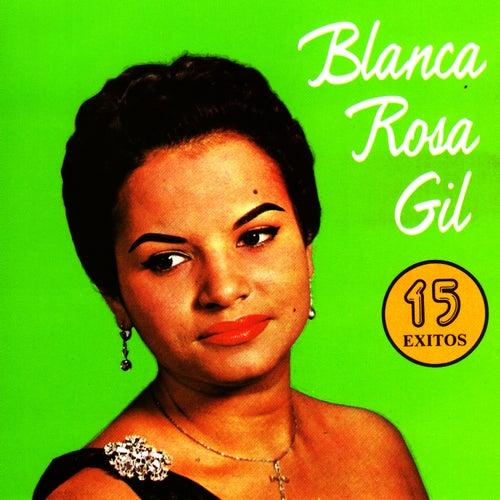 15 Exitos by Blanca Rosa Gil