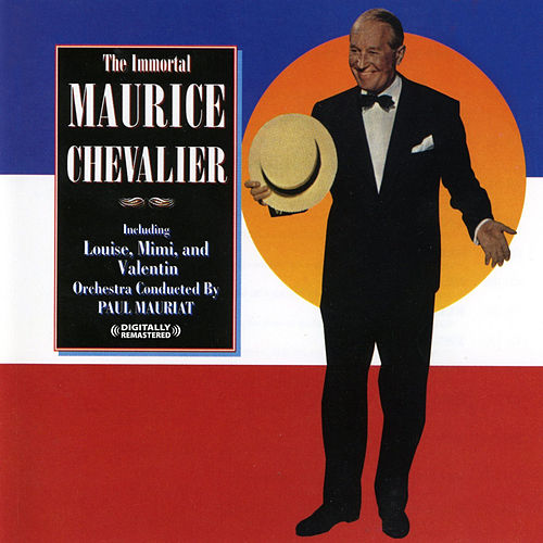 The Immortal Maurice Chevalier (Digitally Remastered) by Maurice Chevalier