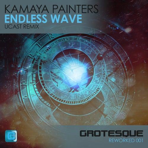 Endless Wave (UCast Remix) by Kamaya Painters