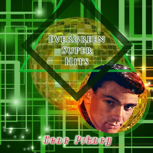 Evergreen Super Hits by Gene Pitney