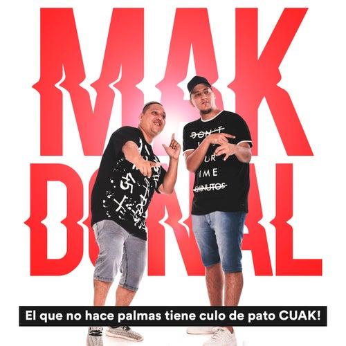 ¡El Que No Hace Palmas Tiene Culo de Pato, Cuak! de Mak Donal