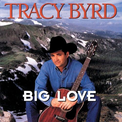 Big Love by Tracy Byrd