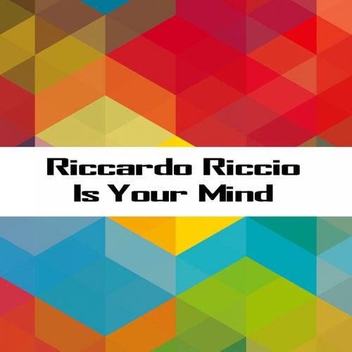 Is Your Mind di Riccardo Riccio