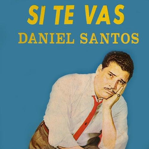 Si Te Vas de Daniel Santos