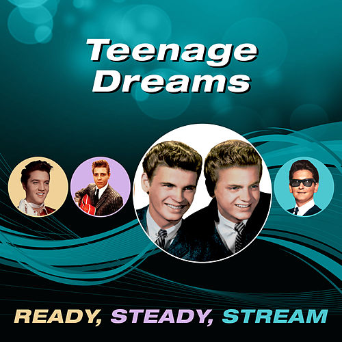 Teenage Dreams (Ready, Steady, Stream) by Various Artists