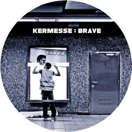 Brave by Kermesse