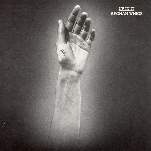 Up In It de Afghan Whigs