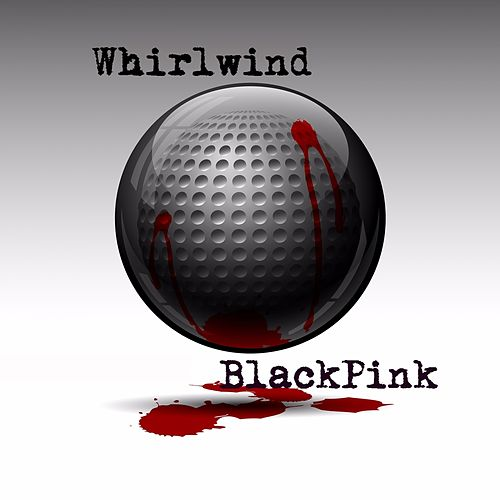 Whirlwind by BLACKPINK