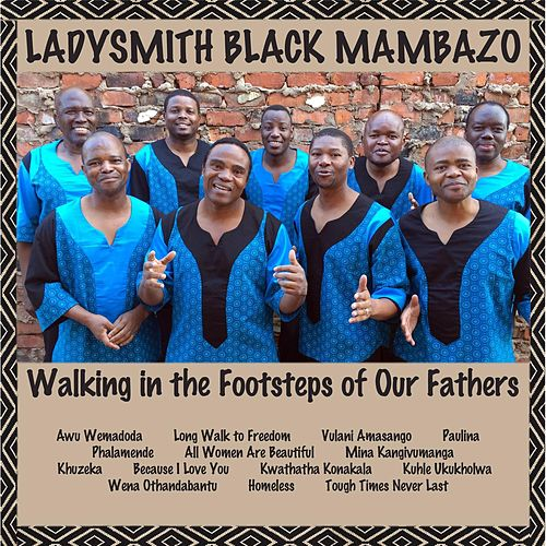 Walking in the Footsteps of Our Fathers de Ladysmith Black Mambazo