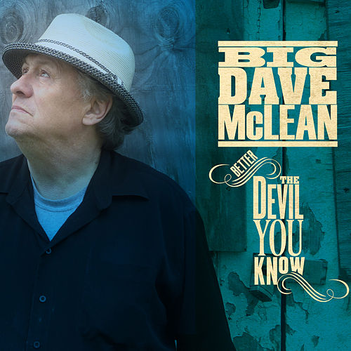 Better The Devil You Know di Big Dave McLean