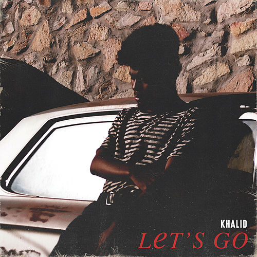 Let's Go de Khalid