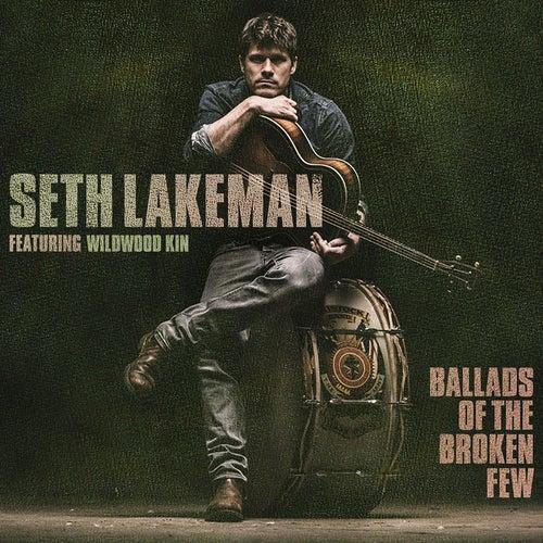 Ballads Of The Broken Few by Seth Lakeman