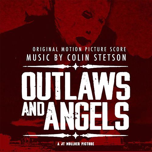 Outlaws and Angels (Original Motion Picture Score) by Colin Stetson