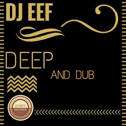 Deep and Dub de DJ Eef
